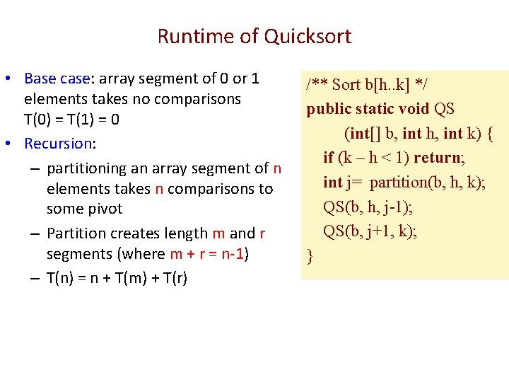 Runtime of Quicksort • Base case: array segment of 0 or 1 elements takes