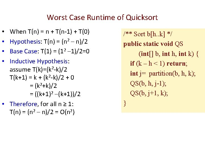 Worst Case Runtime of Quicksort When T(n) = n + T(n-1) + T(0) Hypothesis: