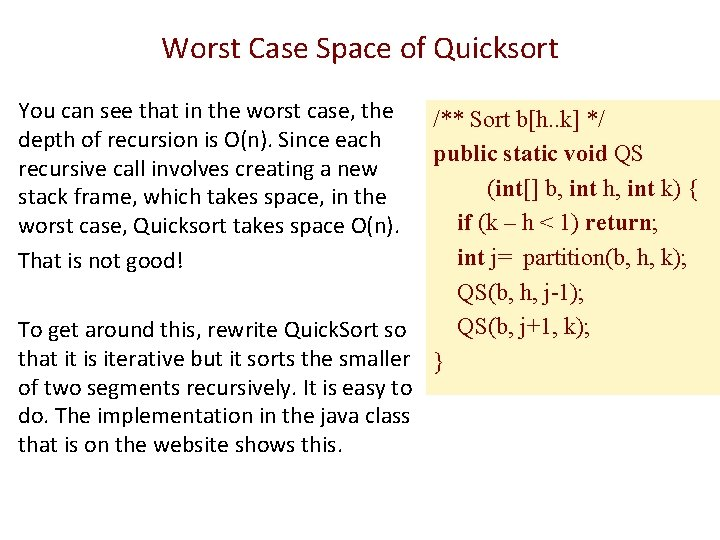 Worst Case Space of Quicksort You can see that in the worst case, the