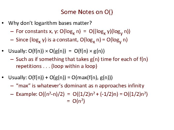 Some Notes on O() • Why don't logarithm bases matter? – For constants x,