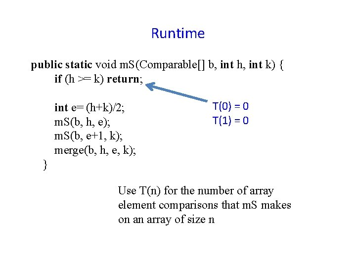 Runtime public static void m. S(Comparable[] b, int h, int k) { if (h