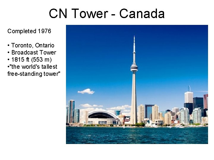 CN Tower - Canada Completed 1976 • Toronto, Ontario • Broadcast Tower • 1815