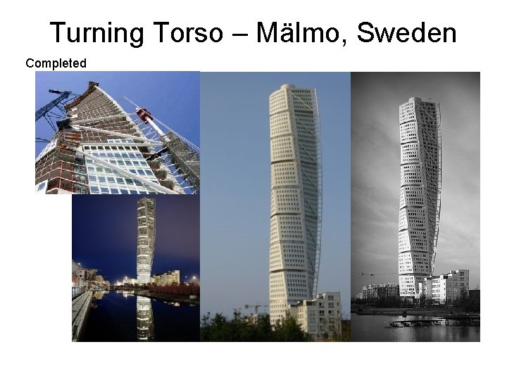 Turning Torso – Mälmo, Sweden Completed