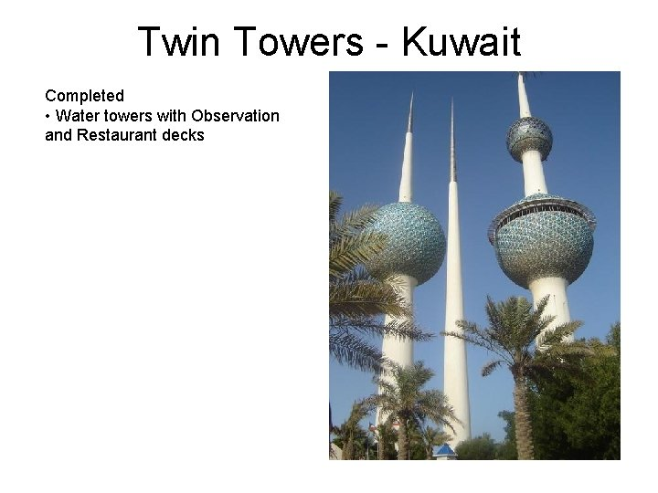 Twin Towers - Kuwait Completed • Water towers with Observation and Restaurant decks