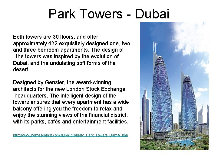 Park Towers - Dubai Both towers are 30 floors, and offer approximately 432 exquisitely