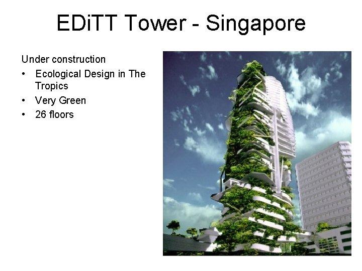 EDi. TT Tower - Singapore Under construction • Ecological Design in The Tropics •