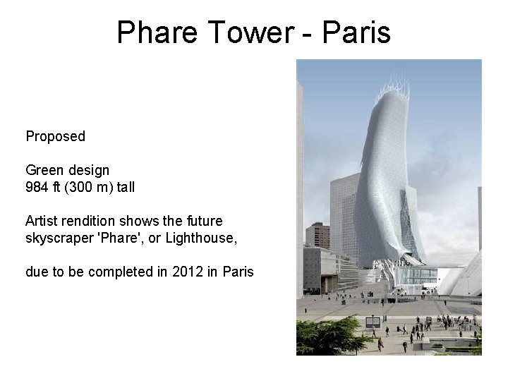 Phare Tower - Paris Proposed Green design 984 ft (300 m) tall Artist rendition