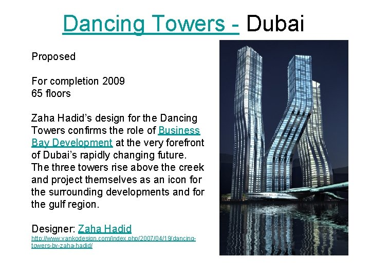 Dancing Towers - Dubai Proposed For completion 2009 65 floors Zaha Hadid's design for