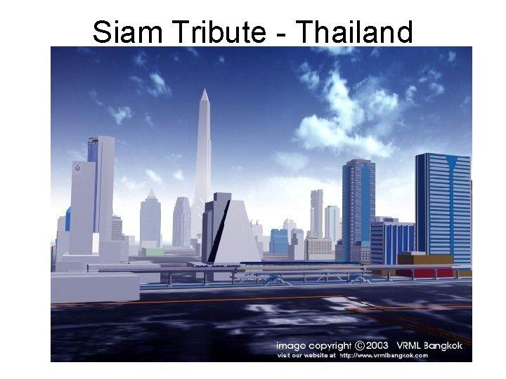 Siam Tribute - Thailand
