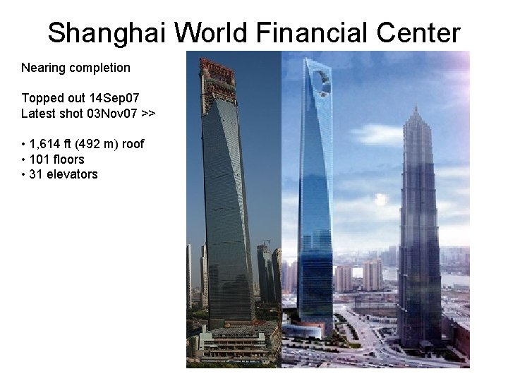 Shanghai World Financial Center Nearing completion Topped out 14 Sep 07 Latest shot 03