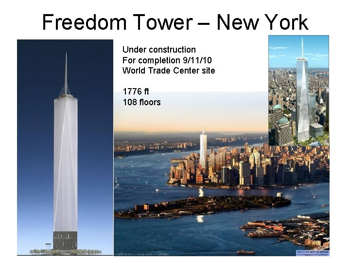 Freedom Tower – New York Under construction For completion 9/11/10 World Trade Center site