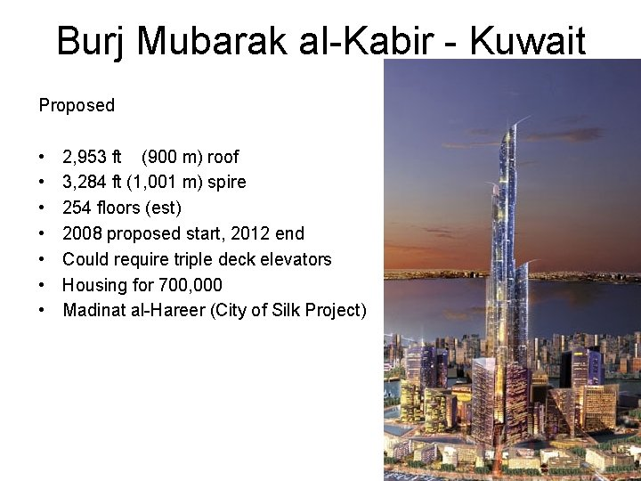 Burj Mubarak al-Kabir - Kuwait Proposed • • 2, 953 ft (900 m) roof