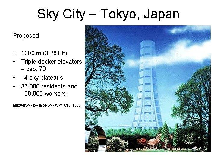 Sky City – Tokyo, Japan Proposed • 1000 m (3, 281 ft) • Triple