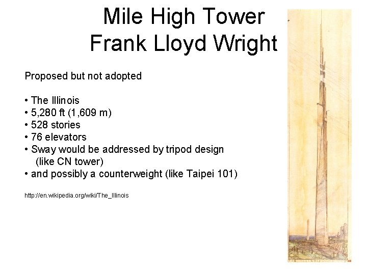 Mile High Tower Frank Lloyd Wright Proposed but not adopted • The Illinois •