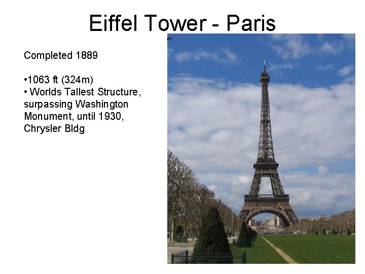 Eiffel Tower - Paris Completed 1889 • 1063 ft (324 m) • Worlds Tallest