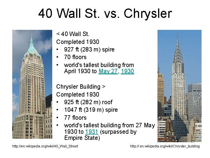 40 Wall St. vs. Chrysler < 40 Wall St. Completed 1930 • 927 ft