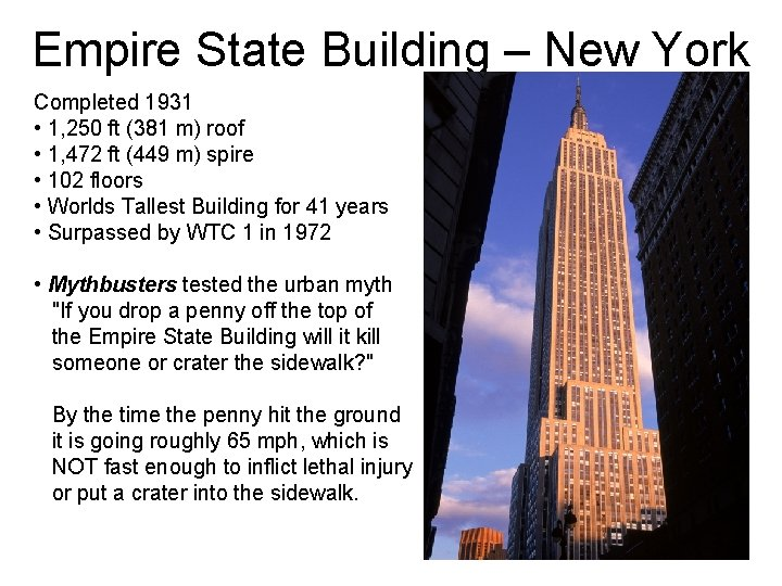 Empire State Building – New York Completed 1931 • 1, 250 ft (381 m)