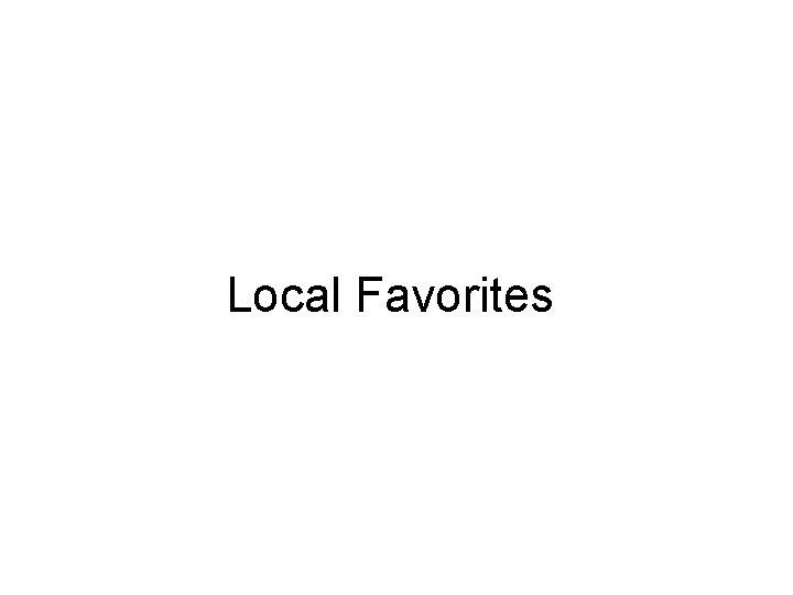 Local Favorites