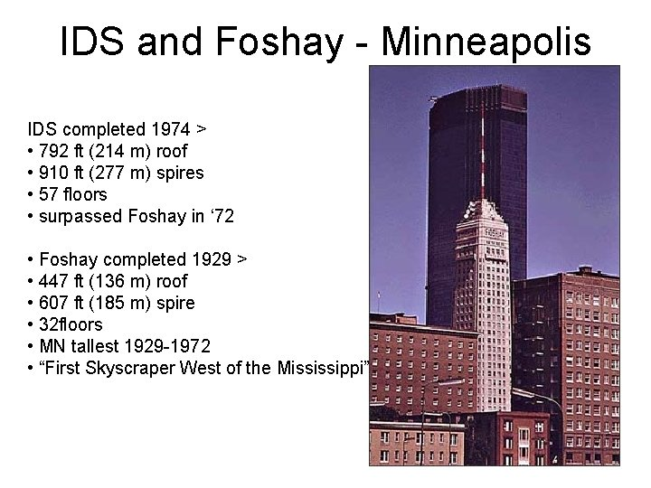 IDS and Foshay - Minneapolis IDS completed 1974 > • 792 ft (214 m)