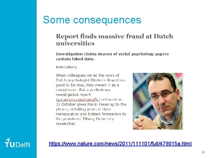 Some consequences https: //www. nature. com/news/2011/111101/full/479015 a. html 13