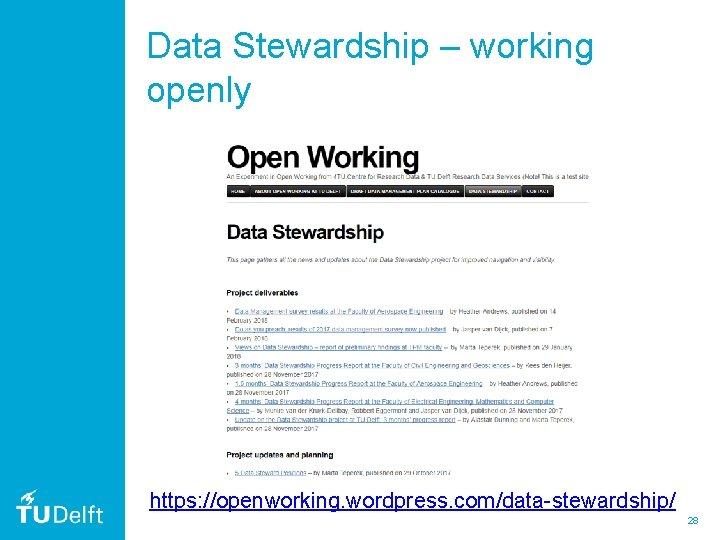 Data Stewardship – working openly https: //openworking. wordpress. com/data-stewardship/ 28