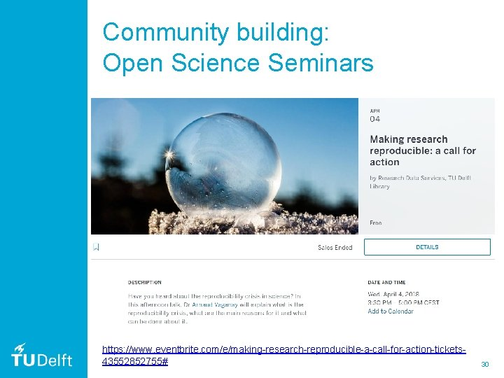 Community building: Open Science Seminars https: //www. eventbrite. com/e/making-research-reproducible-a-call-for-action-tickets 43552852755# 30