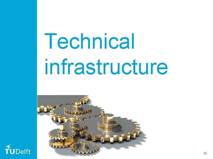 Technical infrastructure 33