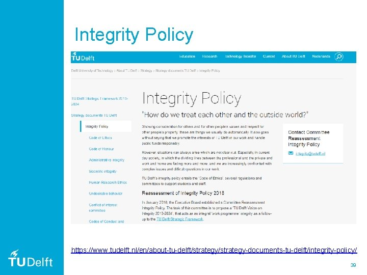 Integrity Policy https: //www. tudelft. nl/en/about-tu-delft/strategy-documents-tu-delft/integrity-policy/ 39