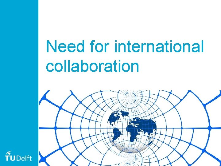 Need for international collaboration 43