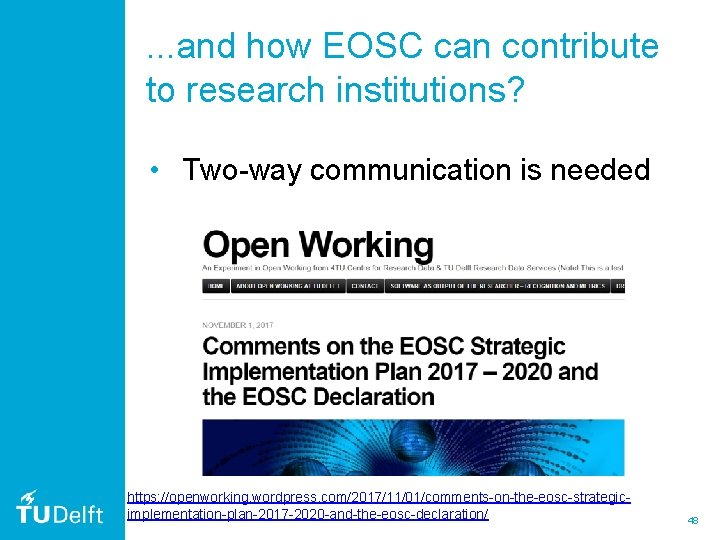 . . . and how EOSC can contribute to research institutions? • Two-way communication