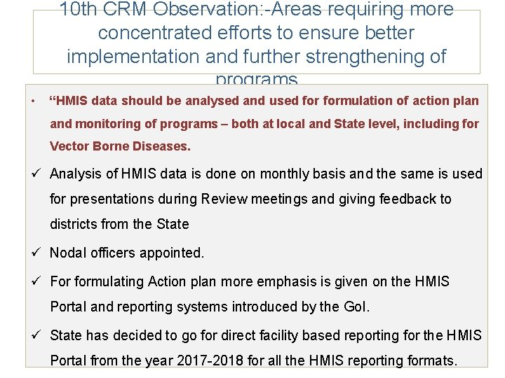 10 th CRM Observation: -Areas requiring more concentrated efforts to ensure better implementation and