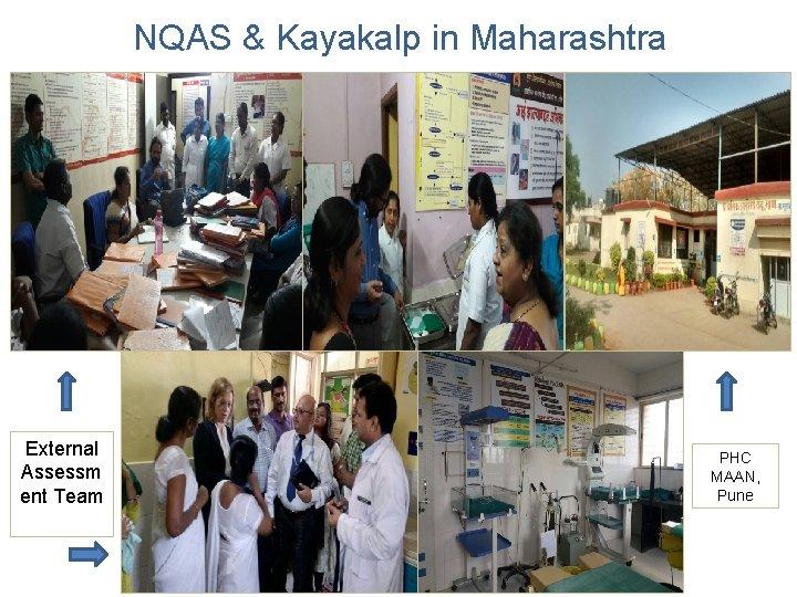 NQAS & Kayakalp in Maharashtra External Assessm ent Team PHC MAAN, Pune
