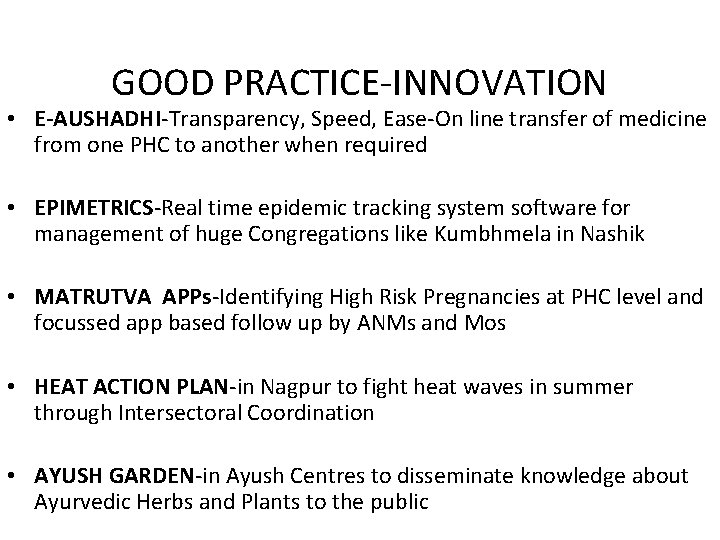 GOOD PRACTICE-INNOVATION • E-AUSHADHI-Transparency, Speed, Ease-On line transfer of medicine from one PHC to