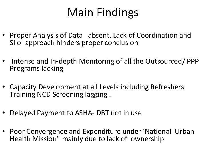 Main Findings • Proper Analysis of Data absent. Lack of Coordination and Silo- approach