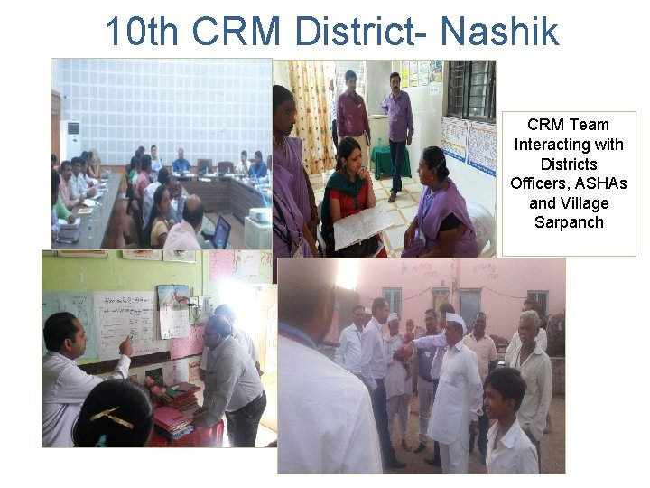 10 th CRM District- Nashik CRM Team Interacting with Districts Officers, ASHAs and Village
