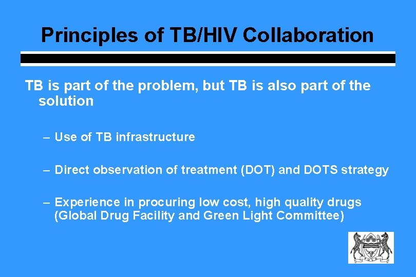 Principles of TB/HIV Collaboration TB is part of the problem, but TB is also