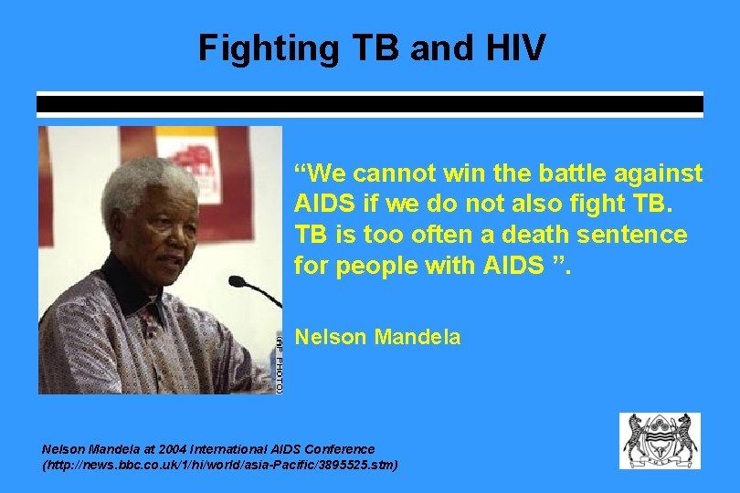 """Fighting TB and HIV """"We cannot win the battle against AIDS if we do"""