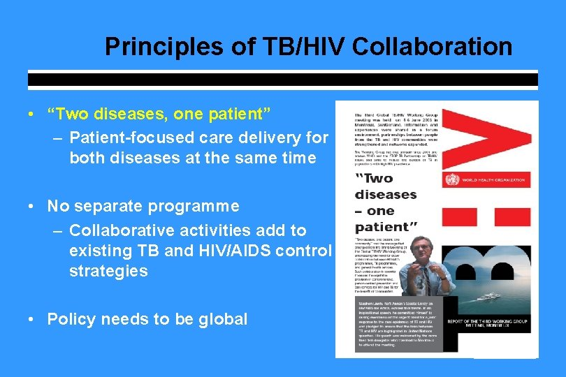 """Principles of TB/HIV Collaboration • """"Two diseases, one patient"""" – Patient-focused care delivery for"""