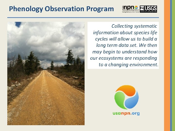 Phenology Observation Program Collecting systematic information about species life cycles will allow us to