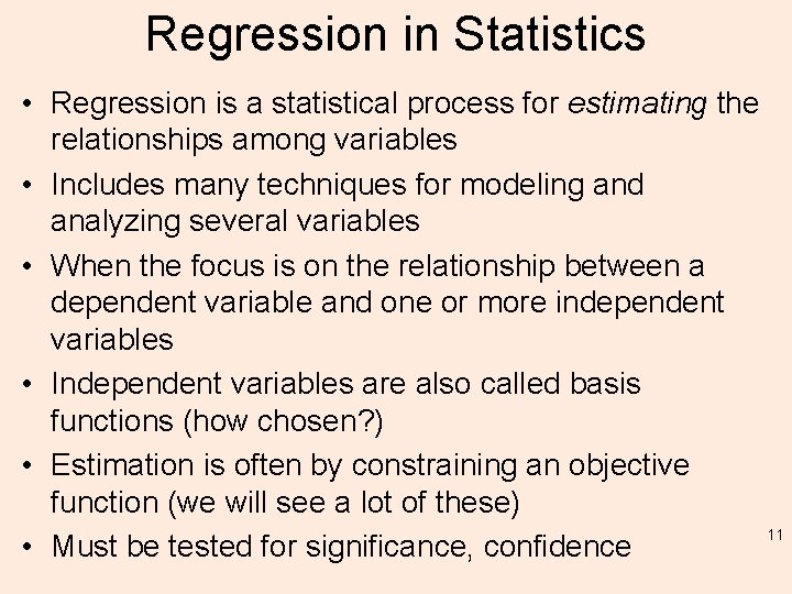 Regression in Statistics • Regression is a statistical process for estimating the relationships among