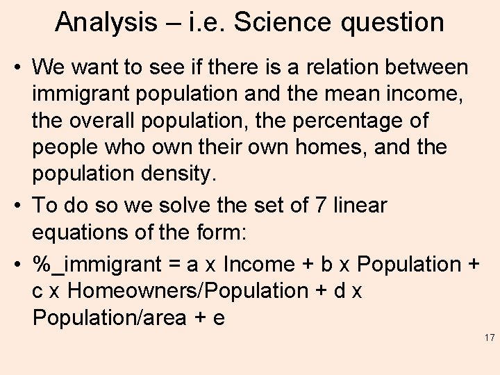 Analysis – i. e. Science question • We want to see if there is