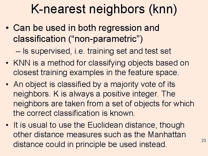 """K-nearest neighbors (knn) • Can be used in both regression and classification (""""non-parametric"""") –"""
