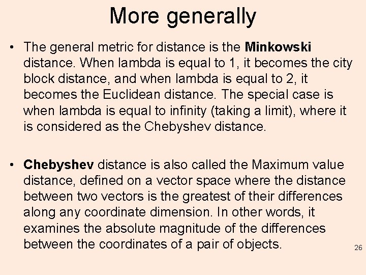 More generally • The general metric for distance is the Minkowski distance. When lambda