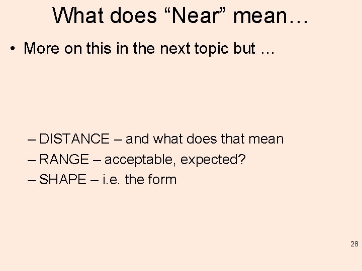 """What does """"Near"""" mean… • More on this in the next topic but …"""