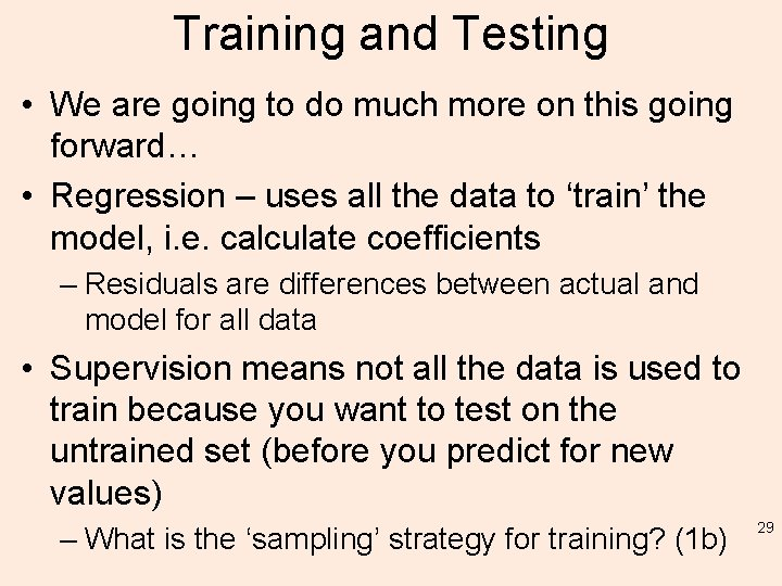 Training and Testing • We are going to do much more on this going