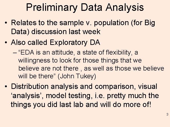 Preliminary Data Analysis • Relates to the sample v. population (for Big Data) discussion