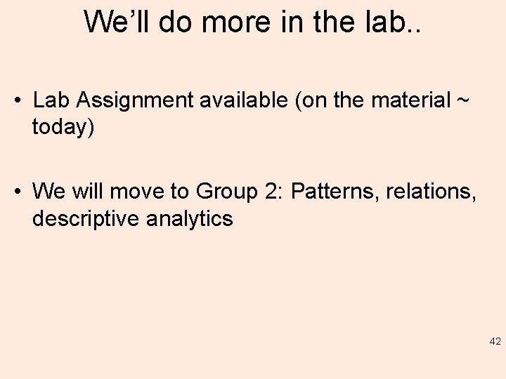 We'll do more in the lab. . • Lab Assignment available (on the material