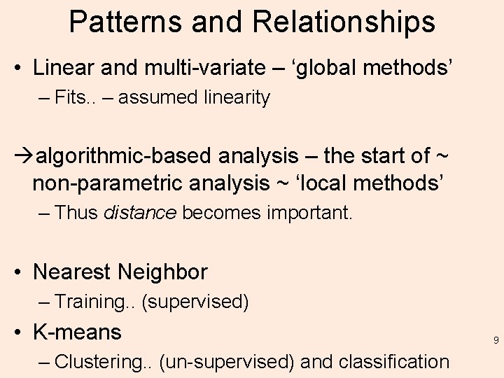 Patterns and Relationships • Linear and multi-variate – 'global methods' – Fits. . –