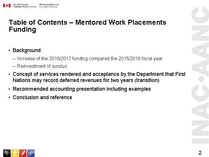 Table of Contents – Mentored Work Placements Funding • Background – Increase of the