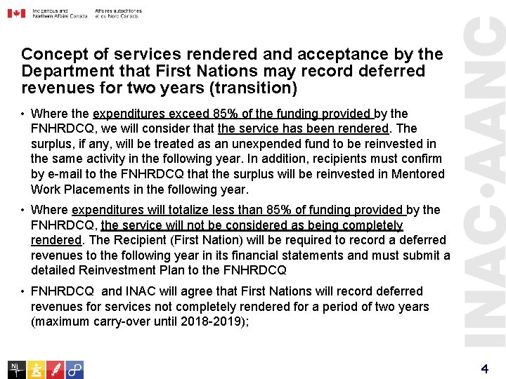 Concept of services rendered and acceptance by the Department that First Nations may record